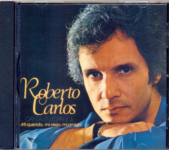 Cd Roberto Carlos Canta En Español Mi Querido Mi Viejo Mi...