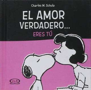 Regalo 14 De Febrero - El Amor Verdadero Eres Tú - Snoopy