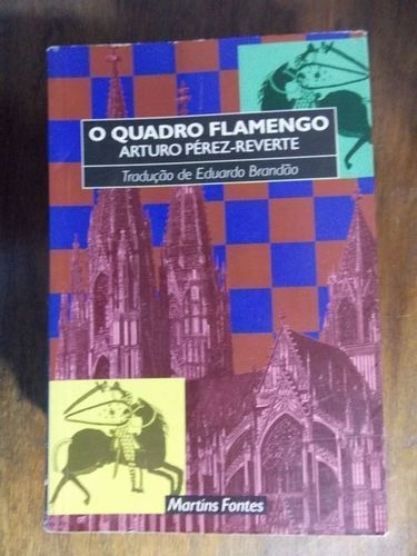Livro O Quadro Flamengo Arturo Pérez-reverte