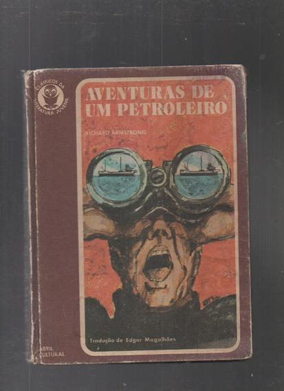 Livro Aventuras De Um Petroleiro- Richard Armstrong