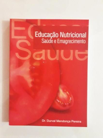 Livro: Educação Nutricional Saúde E Emagrecimento Dr.durval
