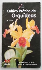 Cultivo Prático De Orquídeas - Cláudio Coelho De Paiva