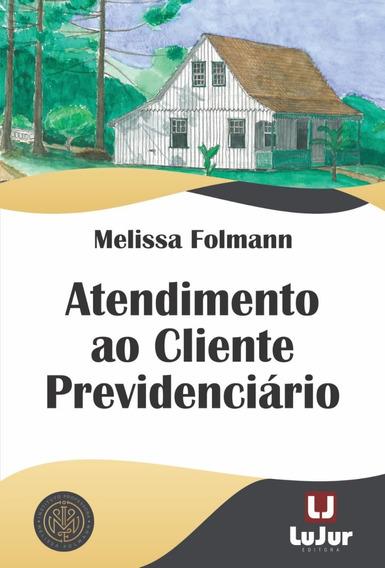 Atendimento Ao Cliente Previdenciário - Melissa Folmann 2019