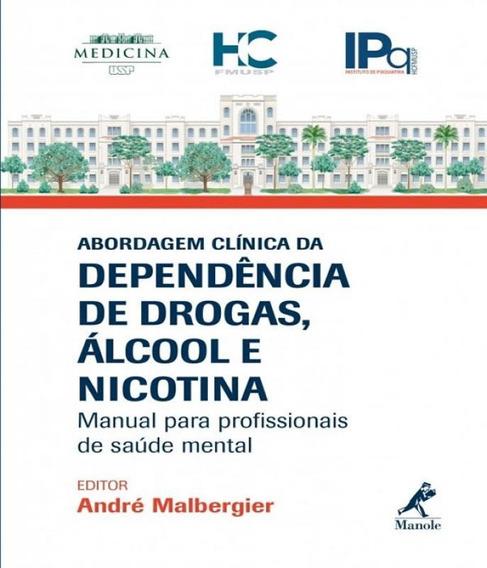 Abordagem Clinica Da Dependencia De Drogas, Alcool E Nicotin