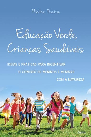 Educacao Verde Criancas Saudaveis Heike Freire