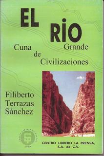 El Rio Grande, Cuna De Civilizaciones