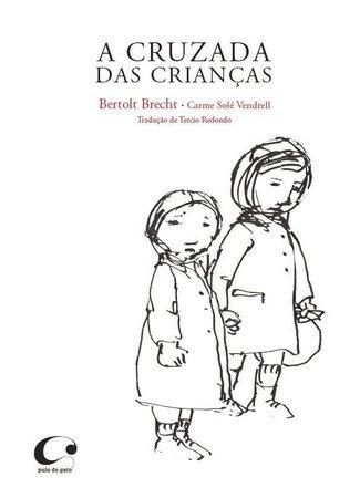 A Cruzada Das Crianças - Bertolt Brecht - Pulo Do Gato
