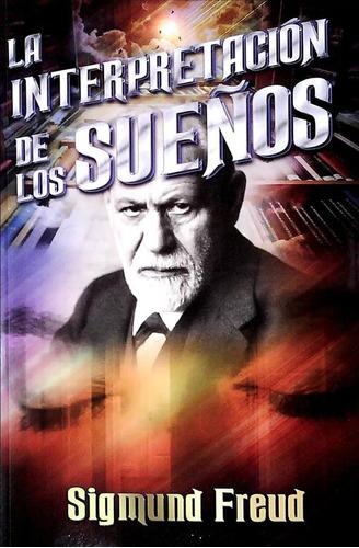 La Interpretación De Los Sueños - Sigmund Freud - Completa