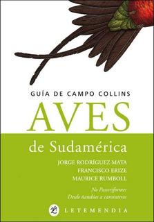 Aves De Sudamerica - Guia De Campo Collins - Francisco Erize