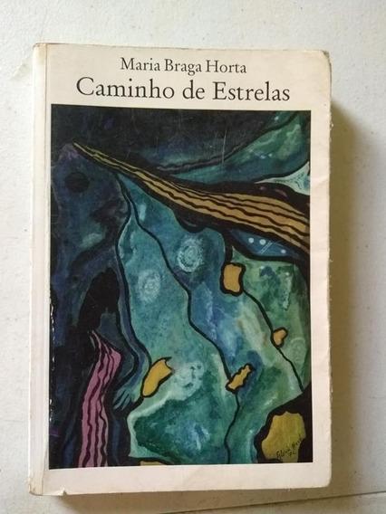 Caminho De Estrelas Maria Braga Horta 1996