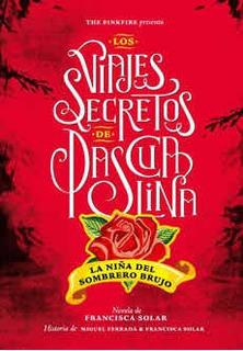 Los Viajes Secretos De Pascualina. La Niña Del Sombrero Bruj