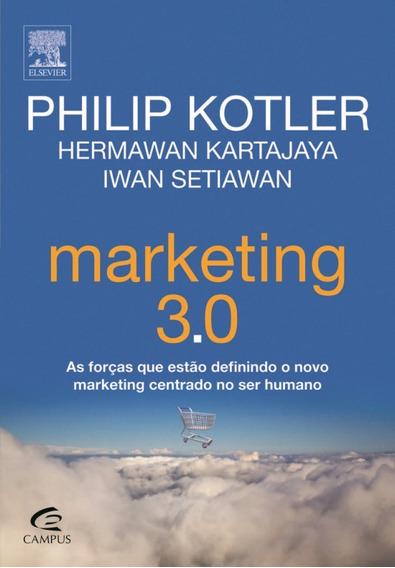 Marketing 3.0 - As Forças Que Estão Definindo O Novo Marketi