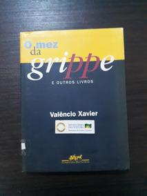 O Mez Da Grippe E Outros Livros - Valencio Xavier.