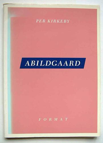 Abilgaard, Per Kirkeby. Estudio Sobre El Pintor Danés