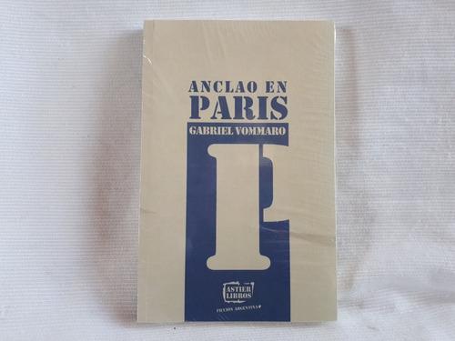 Anclao En Paris Gabriel Vommaro Astier Libros Nuevo