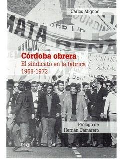 Córdoba Obrera. Sindicato En La Fábrica 1968 1973 (im)