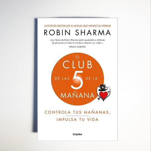 El Club De Las 5 De La Mañana  Robin Sharma - Imperdible !!!