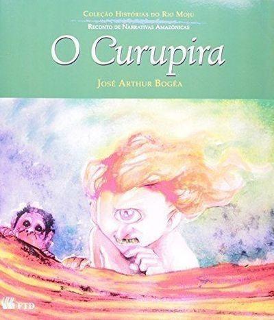 O Curupira - Coleção Histórias Do Rio Moju