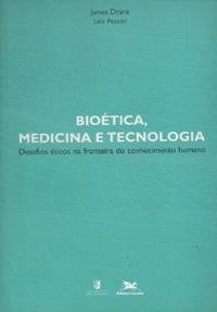Bioética, Medicina E Tecnologia James Drane/ Leo P
