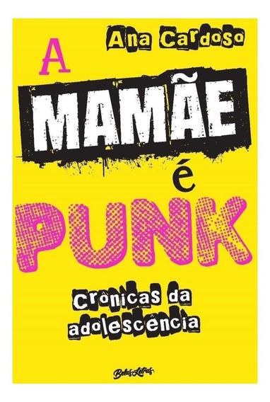 A Mamãe É Punk - Crônicas Da Adolescência
