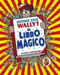 Donde Esta Wally El Libro Magico - Handford - Ediciones B Rh