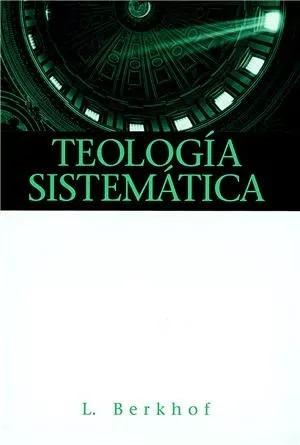 Teología Sistemática, De Louis Berkhof