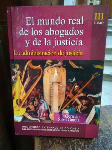 El Mundo Real De Los Abogados Y De La Justicia