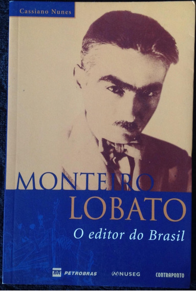 Livro Monteiro Lobato O Editor Do Brasil