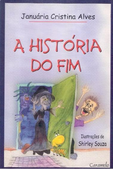 A História Do Fim - Januária Cristina Alves - Novo