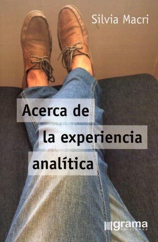 Acerca De La Experiencia Analítica Silvia Macri (gr)