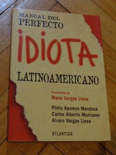 Manual Del Perfecto Idiota Latinoamericano. A. Vargas Llosa