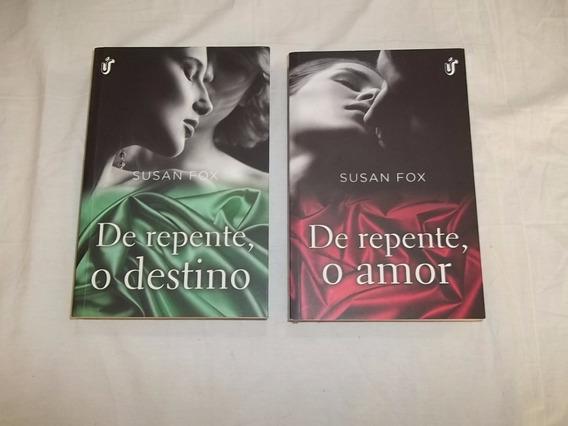 Lote 2 Livros - Susan Fox - De Repente, O Destino / O Amor