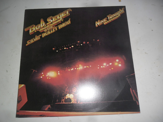 Lp Duplo Bob Seger & The Silver Bullet Band Nine Tonight