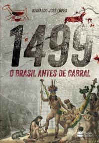 Livro - 1499 O Brasil Antes De Cabral - Harpercollins