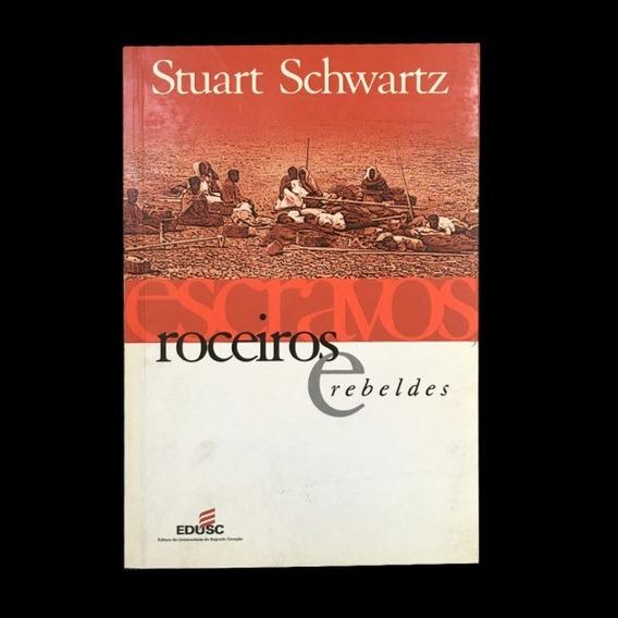 Livro Escravos, Roceiros E Rebeldes Editora Edusc