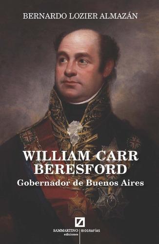 Imagen 1 de 1 de William Carr Beresford. Gobernador De Buenos Aires