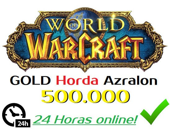 Wow Gold Ouro Azralon Horda 500k