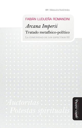 Imagen 1 de 3 de Arcana Imperii. Tratado Metafísico-politico. La Comunidadiii