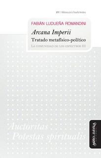 Arcana Imperii. Tratado Metafísico-politico. La Comunidadiii