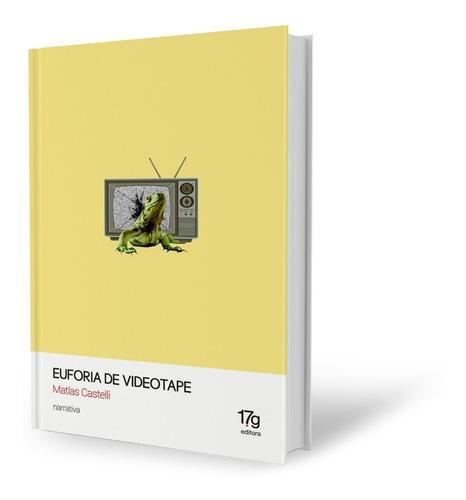 Euforia De Videotape