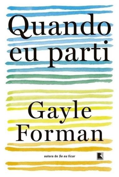Livro Quando Eu Parti - Gayle Forman !