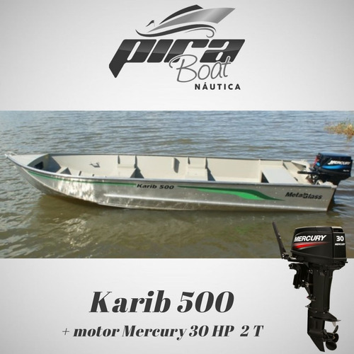 Imagem 1 de 5 de Barco De Alumínio Karib 500 + Motor Mercury 30 Hp 2 T