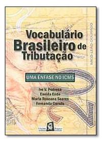Vocabulário Brasileiro De Tributação: Ênfase No Icms