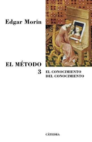 El Método 3, Edgar Morin, Ed. Cátedra