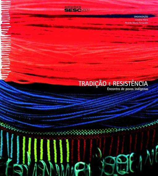 Tradicao E Resistencia Encontro De Povos Indigenas