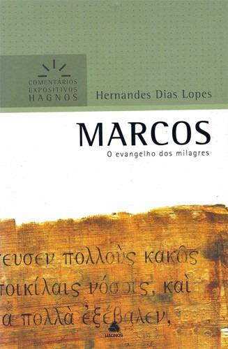 Marcos O Evangelho Dos Milagres Livro Hernandes Dias Lopes