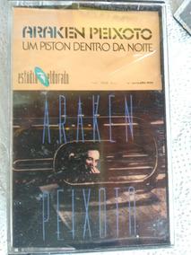 Araken Peixoto Fita Cassete Um Piston Dentro Da Noite Rara
