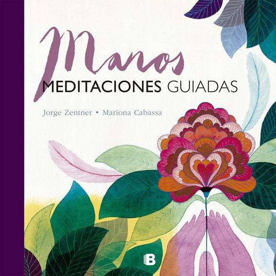 Manos: Meditaciones Guiadas - Jorge Zentner
