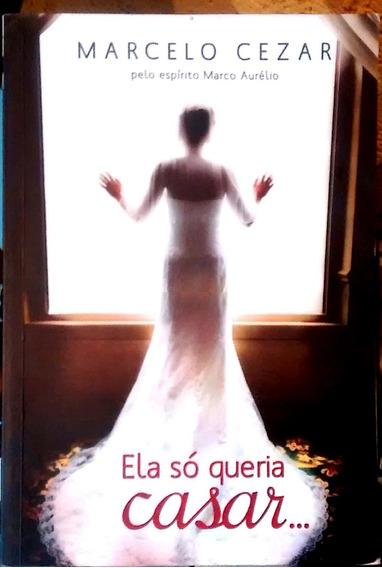 Ela Só Queria Casar 56