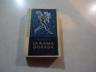 La Rama Dorada Magia Y Religión Autor: James George Frazer